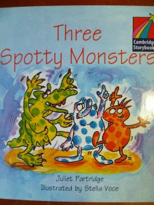 Three Spotty Monsters. Cambridge Storybooks